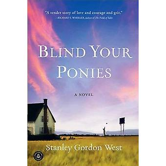 Blind Your Ponies by Stanley Gordon West - 9781565129849 Book