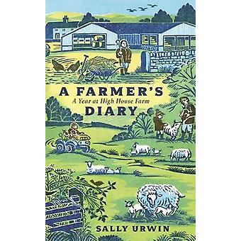 A Farmer's Diary - A Year at High House Farm by Sally Urwin - 97817881