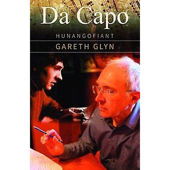 Da Capo - Hunangofiant Gareth Glyn by Gareth Glyn - 9781845276980 Book