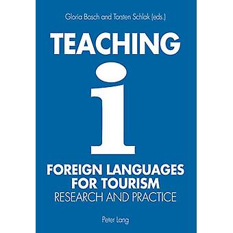 Teaching Foreign Languages for Tourism - Research and Practice by Glor