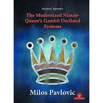 The Modernized Nimzo-Queen's Gambit Declined Systems by Milos Pavlovi