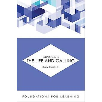 Exploring the Life and Calling by Gary Black - 9781451488920 Book