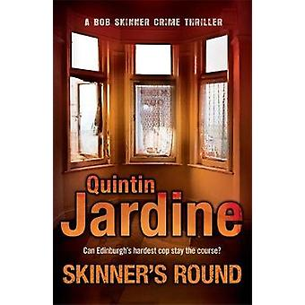 Skinners Round Bob Skinner series Book 4  Murder and intrigue in a gritty Scottish crime novel by Quintin Jardine