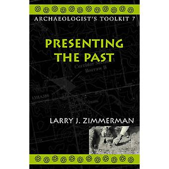 Presenting the Past by Larry J. Zimmerman - 9780759100251 Book