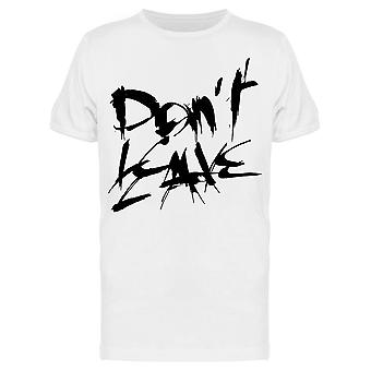 Don't Leave In Messy  Tee Men's -Image by Shutterstock