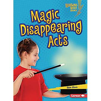 Magic Disappearing Acts by Elsie Olson - 9781541545793 Book