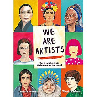 We are Artists - Women who made their mark on the world by Kari Herber