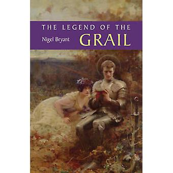 The Legend of the Grail by Nigel Bryant - 9781843840831 Book