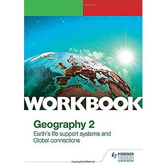 OCR A-level Geography Workbook 2 - Earth's Life Support Systems and Gl