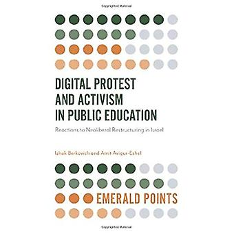 Digital Protest and Activism in Public Education - Reactions to Neolib