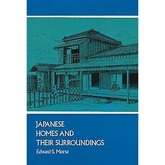 Japanese Homes and Their Surroundings by Edward S Morse