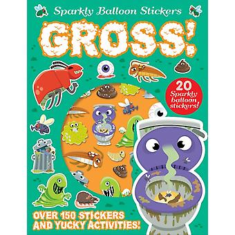 Gross by Arthur Over & Illustrated by Barry Green
