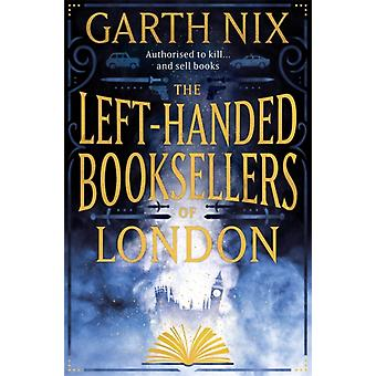 The LeftHanded Booksellers of London di Nix & Garth