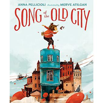 Song of the Old City by Pellicioli & Anna
