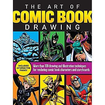 Die Kunst des Comic-Buch-Zeichnung: Mehr als 100 Zeichen- und Illustrationstechniken für das Rendern von Comic-Figuren und Storyboards
