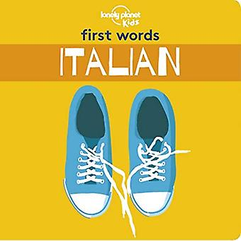 First Words - Italian (Lonely Planet Kids) [Boarda� book]