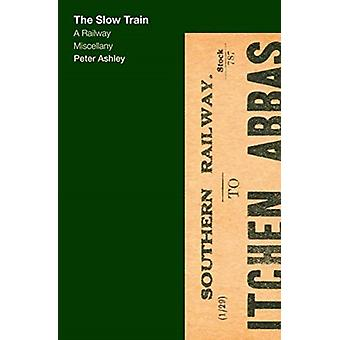 The Slow Train by Ashley & Peter