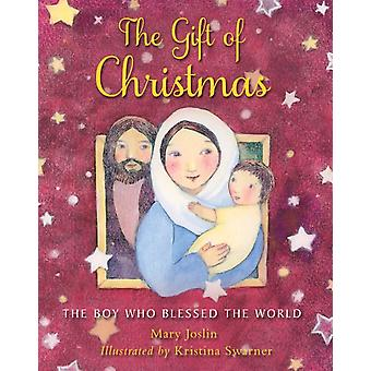 The Gift of Christmas by Joslin & Mary
