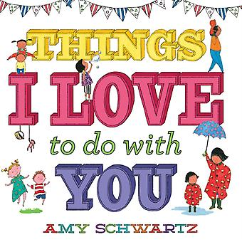 Things I Love to Do with You di Schwartz & Amy