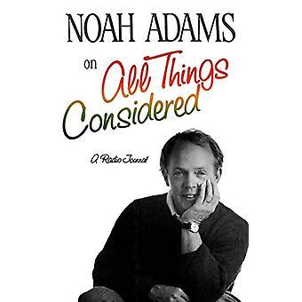 """Noah Adams """" Kaikki huomioon ovatut asiat"""" tekijä Noah Adams - 97803"""