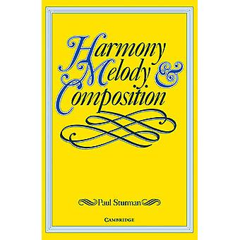 Harmony - Melody and Composition by Paul Sturman - 9780521569088 Book