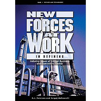 New Forces at Work in Refining - Industry Views of Critical Business a