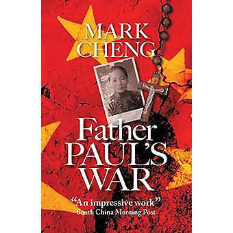 Father Paul's War by Mark Cheng - 9780956999252 Book