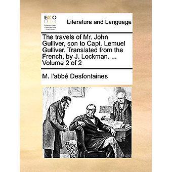The Travels of Mr. John Gulliver - Son to Capt. Lemuel Gulliver. Tran
