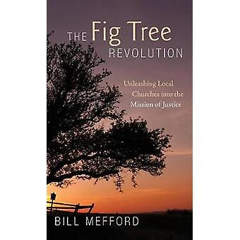 The Fig Tree Revolution by Bill Mefford - 9781498240642 Book