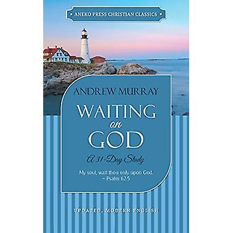 Waiting on God - A 31-Day Study by Andrew Murray - 9781622455430 Book