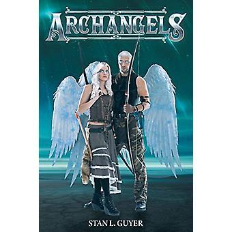 Archangels by Stan L Guyer - 9781645446682 Book