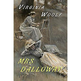 Mrs. Dalloway by Virginia Woolf - 9781946963000 Book