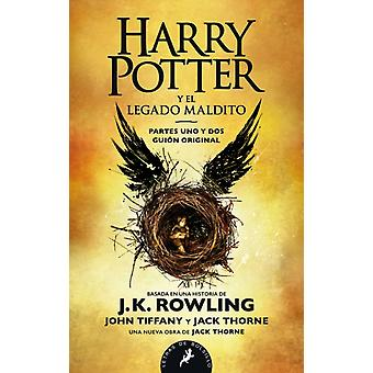 Harry Potter y el legado maldito  Harry Potter and the Cursed Child by J K Rowling