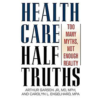 Medias verdades del cuidado de la salud: Demasiados mitos, no hay suficiente realidad