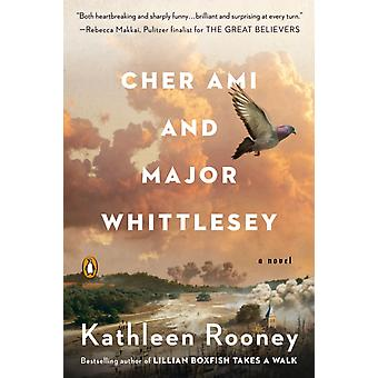 Cher Ami and Major Whittlesey  A Novel by Kathleen Rooney