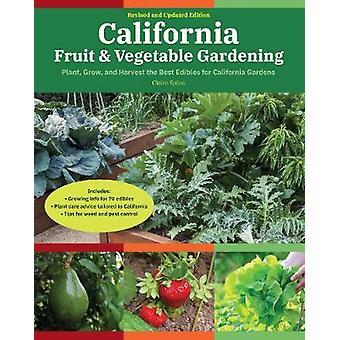 California Fruit  Vegetable Gardening 2nd Edition Plant Grow and Harvest the Best Edibles for California Gardens Fruit  Vegetable Gardening Guides