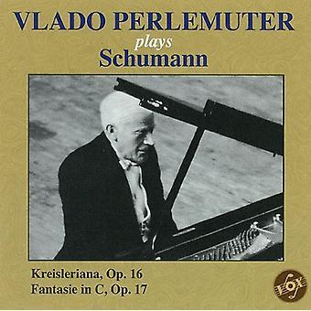 R. Schumann - importation USA Vlado Perlemuter joue Schumann [CD]
