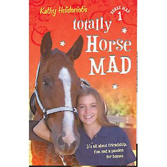 Totally Horse Mad by Kathy Helidoniotis - 9780732284206 Book