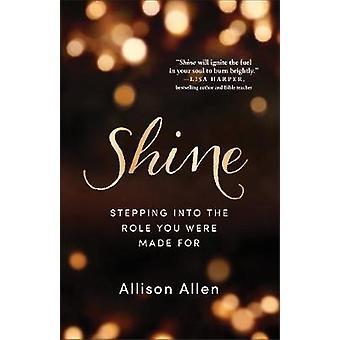 Glanz - verstärkt in die Rolle, die Sie von Allison Allen - 97, für vorgenommen wurden