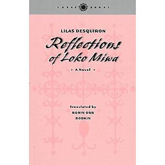 Réflexions de Loko Miwa - un roman de Lilas Desquiron - Marie-Agnes donc
