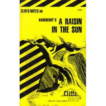 CliffsNotes on Hansberry's  -A Raisin in the Sun - by Rosetta James - 9