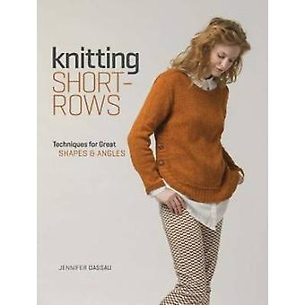 Knitting Short Rows - Techniques for Great Shapes & Angles by Jennifer