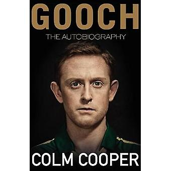 Gooch - The Autobiography by Colm Cooper - 9781848272187 Book