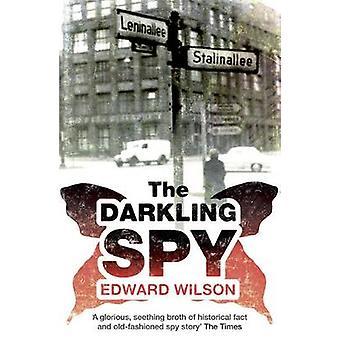 The Darkling Spy by Edward Wilson - 9781906413873 Book