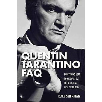 Quentin Tarantino FAQ - alt hvad venstre at vide om de oprindelige Res