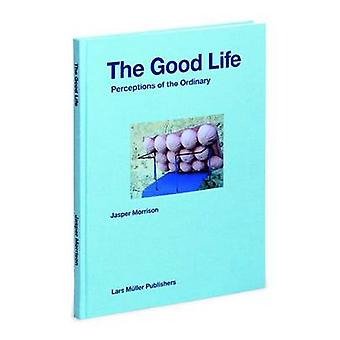 The Good Life - Perceptions of the Ordinary by Jasper Morrison - 97830