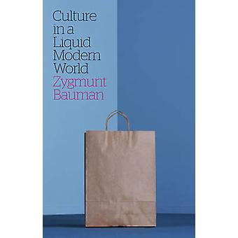 Culture in a Liquid Modern World by Zygmunt Bauman - Lydia Bauman - 9