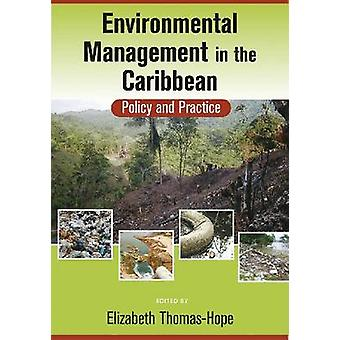 Environmental Management in the Caribbean - Policy and Practice by Eli