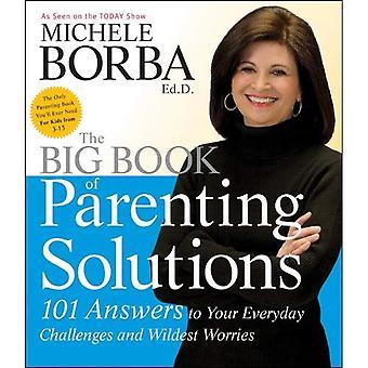 Das große Buch der Elternschaft Lösungen: 101 Antworten auf Ihre alltäglichen Herausforderungen und wildesten sorgen (Entwicklung des Kindes)