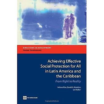 Achieving Effective Social Protection for All in Latin America and the Caribbean: From Right to Reality (Directions...
